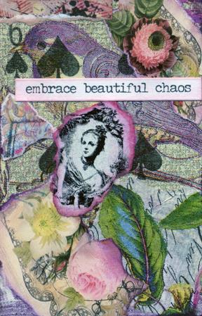 Embrace Beautiful Chaos