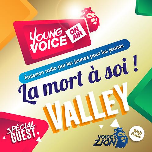 """VOZ -Emission :Young voice on air  - """"LA MORT A SOI""""  / Invité : VALLEY"""