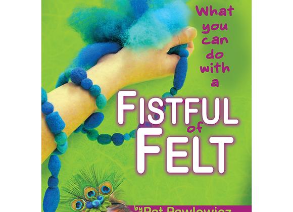 """A Fistful of Felt"" by Pat Pawlowicz"
