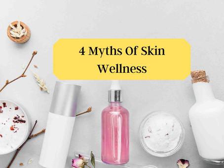 4 Myths Of Skin Wellness