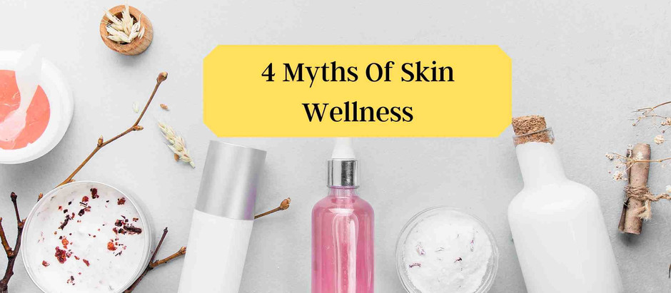 4 Myths Of Skin Wellness