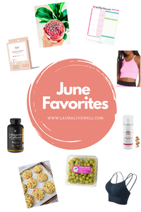 beauty blog, june favorites, healthy blogger, lifestyle blog, wellness blog, holistic life blog, holistic lifestyle, vegan recipes, my favorites, beauty brands, lifestyle, fitness lifestyle, healthy lifestyle, wellness, wellness girl,