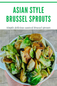 sauteed bruseel sprouts, easy brussel sprouts, healthy brussel spouts, asian style brussel sprouts, sweet and spicy brussel spouts, paleo brussel spouts, plant based meal, vegan vegetable recipe, healthy vegetable, healthy side dish, simple side dish, healthy eating, diet, how to make vegetables taste good, healthy brussel spout recipe, easy recipe, quick veggie recipe, eating veggies, eat healthy