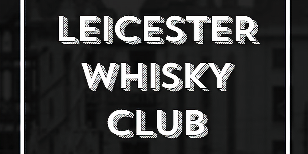 Leicester Whisky Club - Virtual Tasting 03 (1)