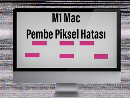M1 Mac - Pembe Piksel Hatası