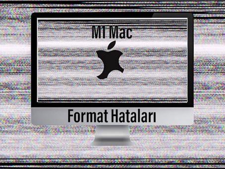 M1 Mac Format Hataları