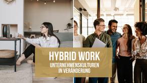 Hybrid Work: Unternehmenskulturen in Veränderung