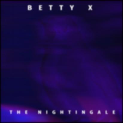 Betty X - The Nightingale