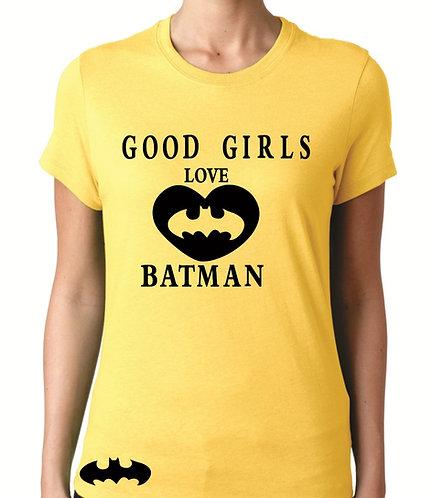 GOOD GIRLS Love BATMAN