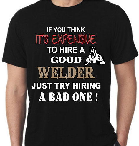 If You Want To Hire A GOOD WELDER