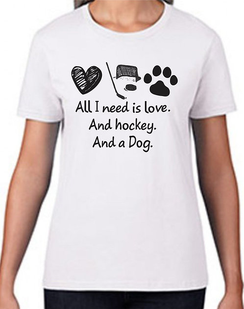 ALL i need is Love and Hockey and a Dog