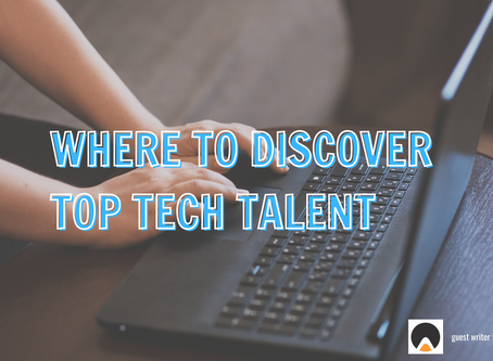 Where to Discover Top Tech Talent and How to Hire Them