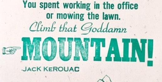 Climb That Goddamn Mountain! Letterpress print