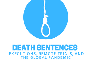 END CALL: DEATH SENTENCES IN THE CONTEXT OF GLOBAL PANDEMIC AND BEYOND
