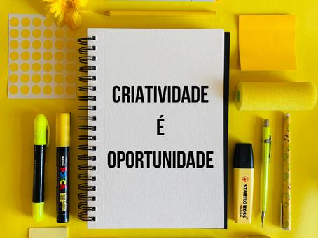 Criatividade é oportunidade