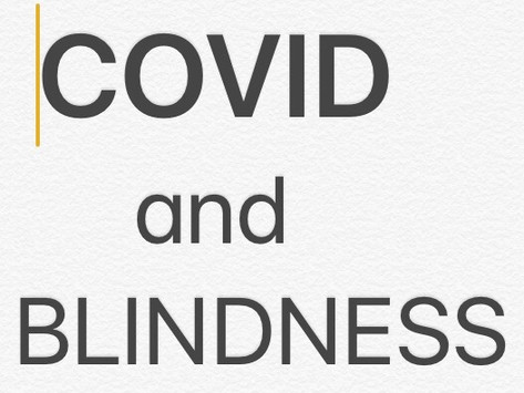 COVID and BLINDNESS