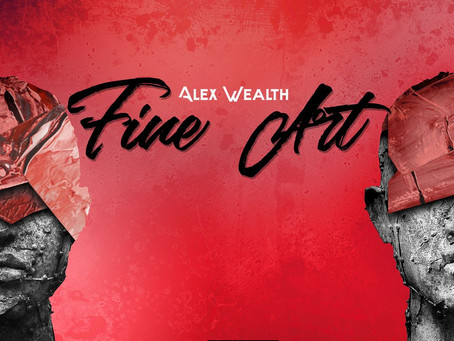 Alex Wealth Fine Art the full album 7-9-21
