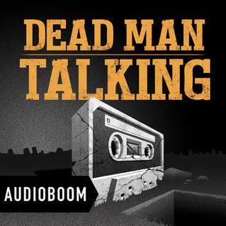 Dead Man Talking podcast