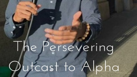 Alex The Persevering Outcast To Alpha Male by Jaron McNeil