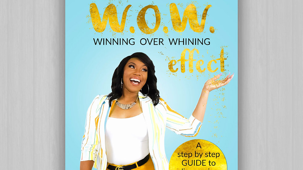 The WOW Effect- Winning of Whining by Cortina Peters