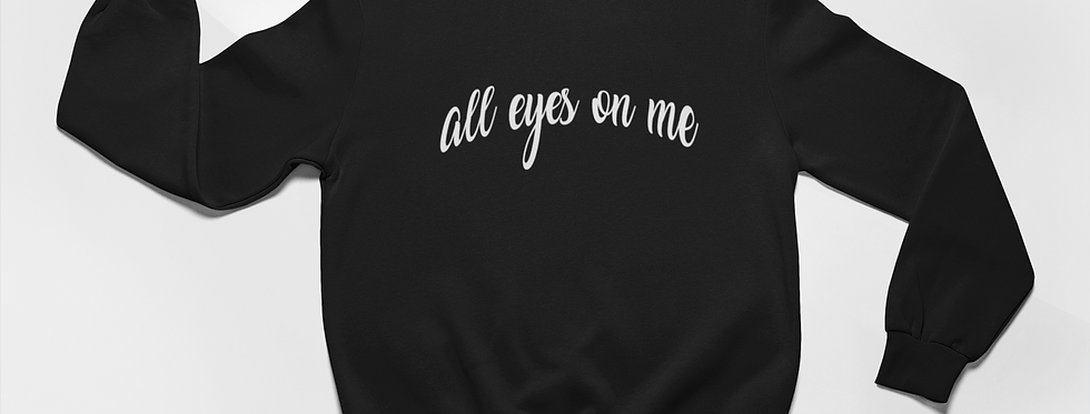 ALL EYES ON ME SWEATER