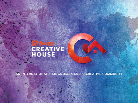 Streams Creative House: The Vision Continues