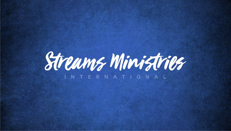 STREAMS MINISTRIES INTERNATIONAL