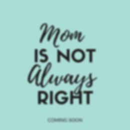 Moms is not always right Kendra Araujo