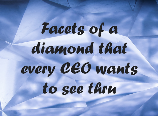 Five Facets of a diamond that every CEO wants to see thru