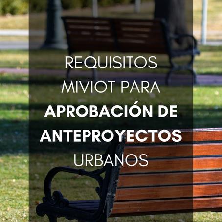 Requisitos MIVIOT para Aprobación de Anteproyectos Urbanos