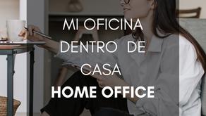 Mi Oficina Dentro de Casa - Home Office