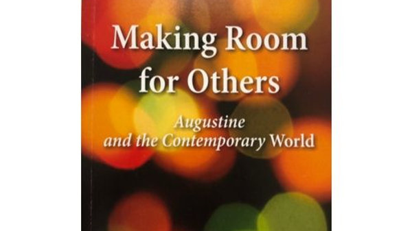 Making Room For Others by Fr Paul Graham O.S.A.