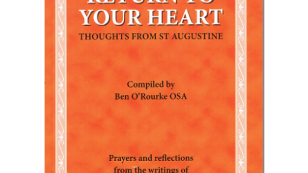 Return To Your Heart by Fr Ben O'Rourke O.S.A.
