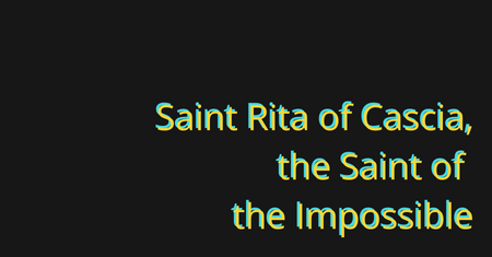 Saint Rita of Cascia - nothing is impossible to God
