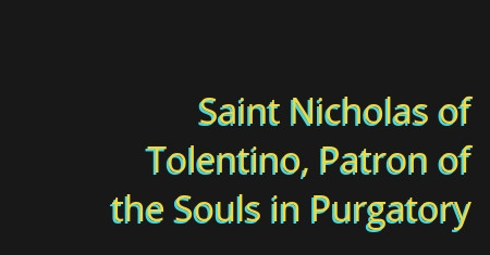 Saint Nicholas of Tolentino - the first member of the Order to have been canonised