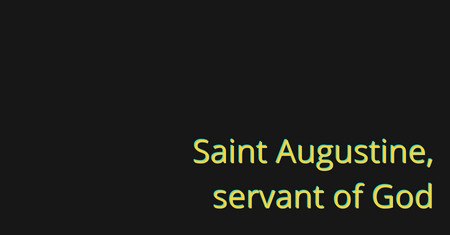 August 28 - Saint Augustine - a prolific writer, an accomplished preacher, a monastic leader, a theo