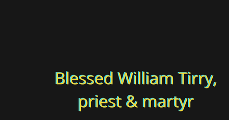 Blessed William Tirry - an Irish friar who died rather than deny his faith