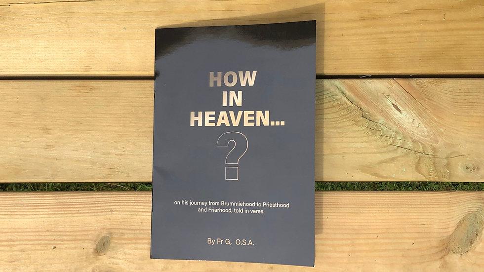 How in Heaven...?