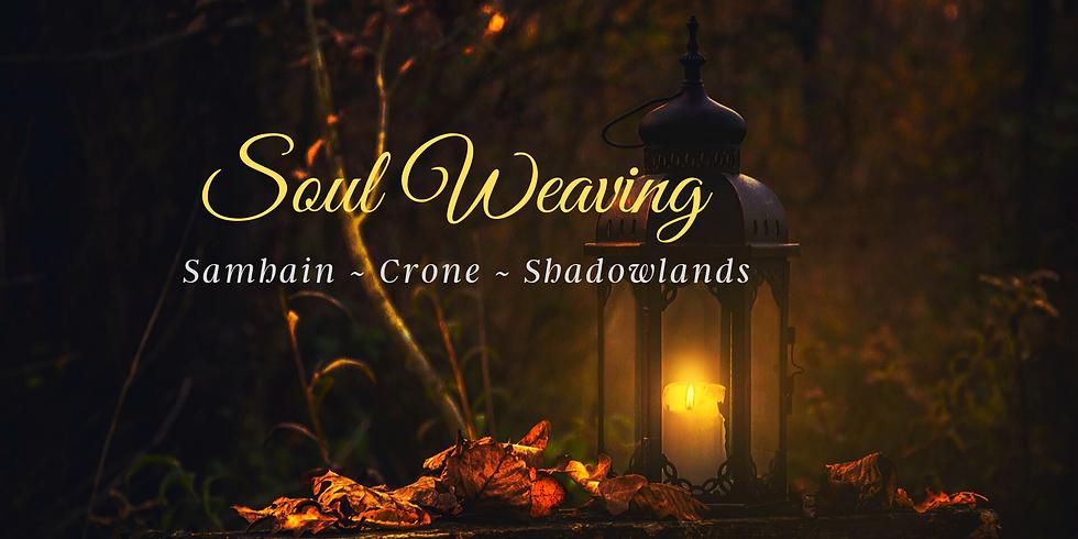 Soul Weaving ~ Samhain Season
