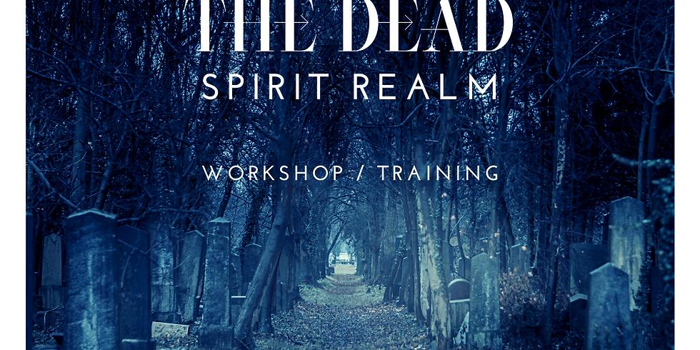 The Dead ~ Spirit Realm