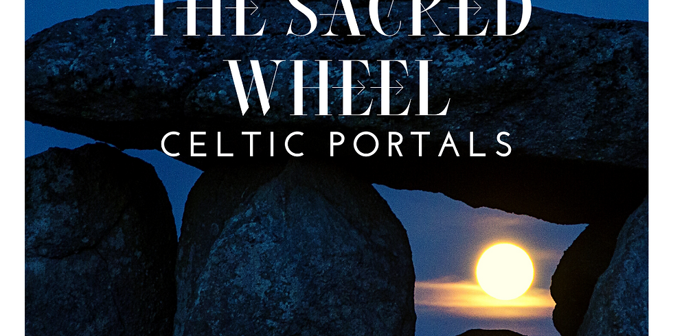 The Sacred Wheel ~ Celtic Portals