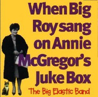 When Big Roy sang on Annie McGregor's Juke Box
