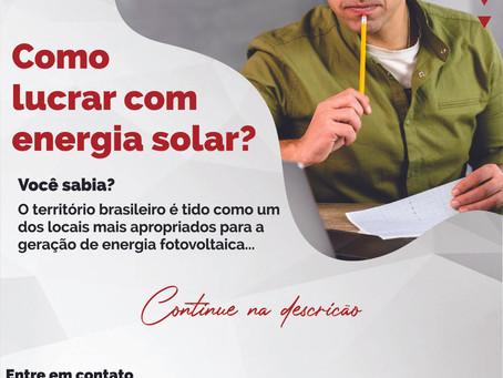 Como Lucrar com Energia Solar.