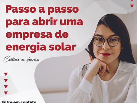 Passo a passo para abrir uma empresa de energia solar