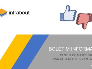 Boletim Informativo - Vantagens e Desvantagens do Cloud Computing!