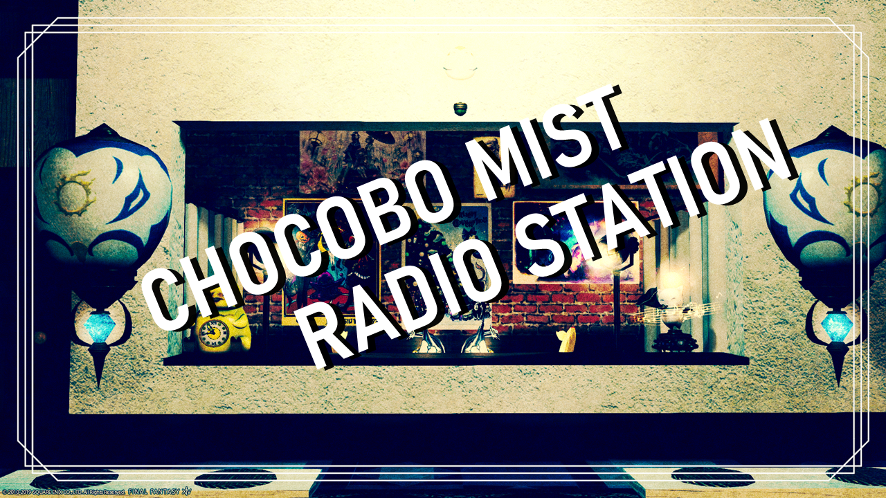 CHOCOBO MIST RADIO STATION