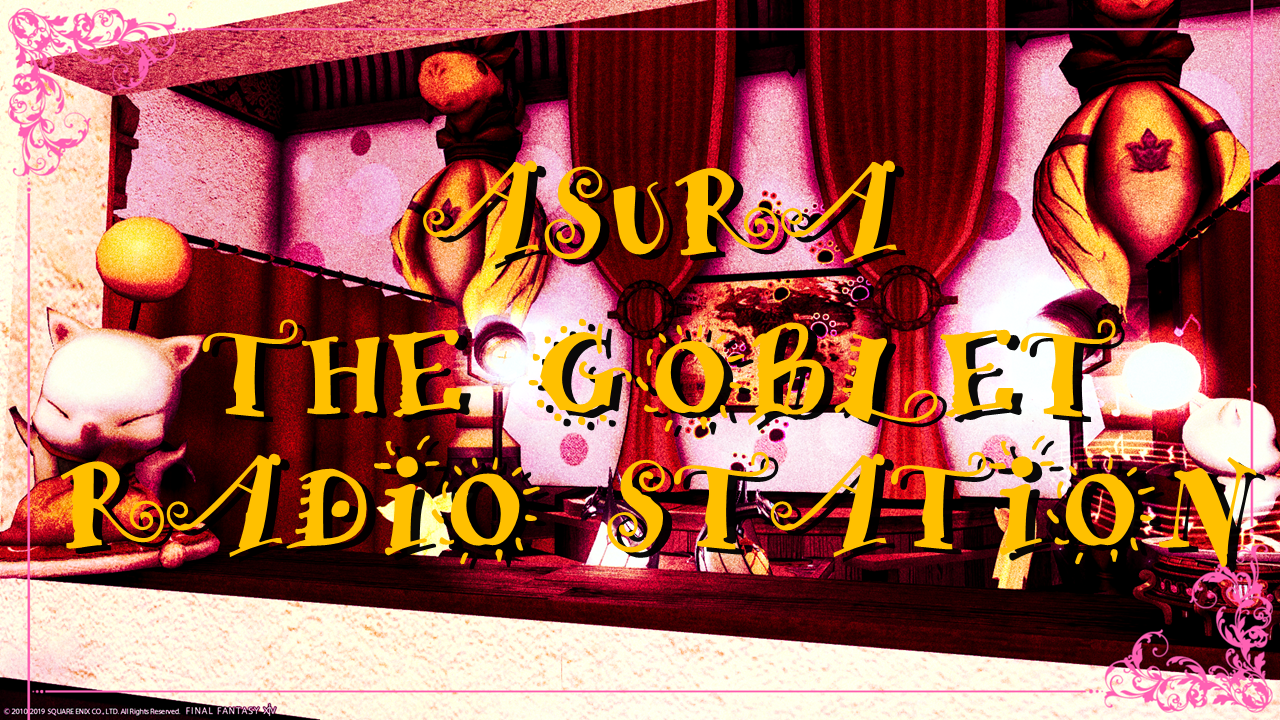 ASURA THE GOBLET RADIO STATION