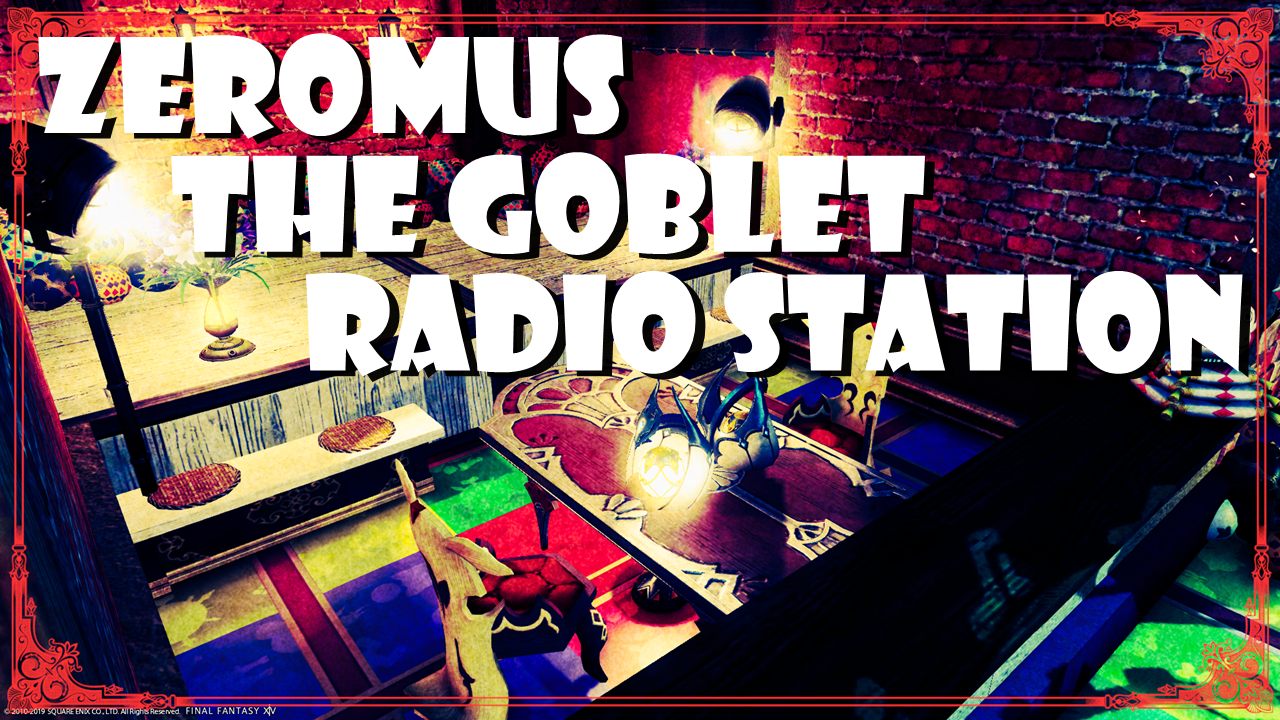 ZEROMUS THE GOBLET RADIO STATION