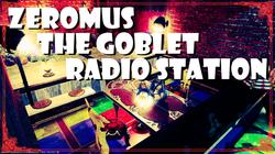 ZEROMUS THE GOBLET RADIO STATION