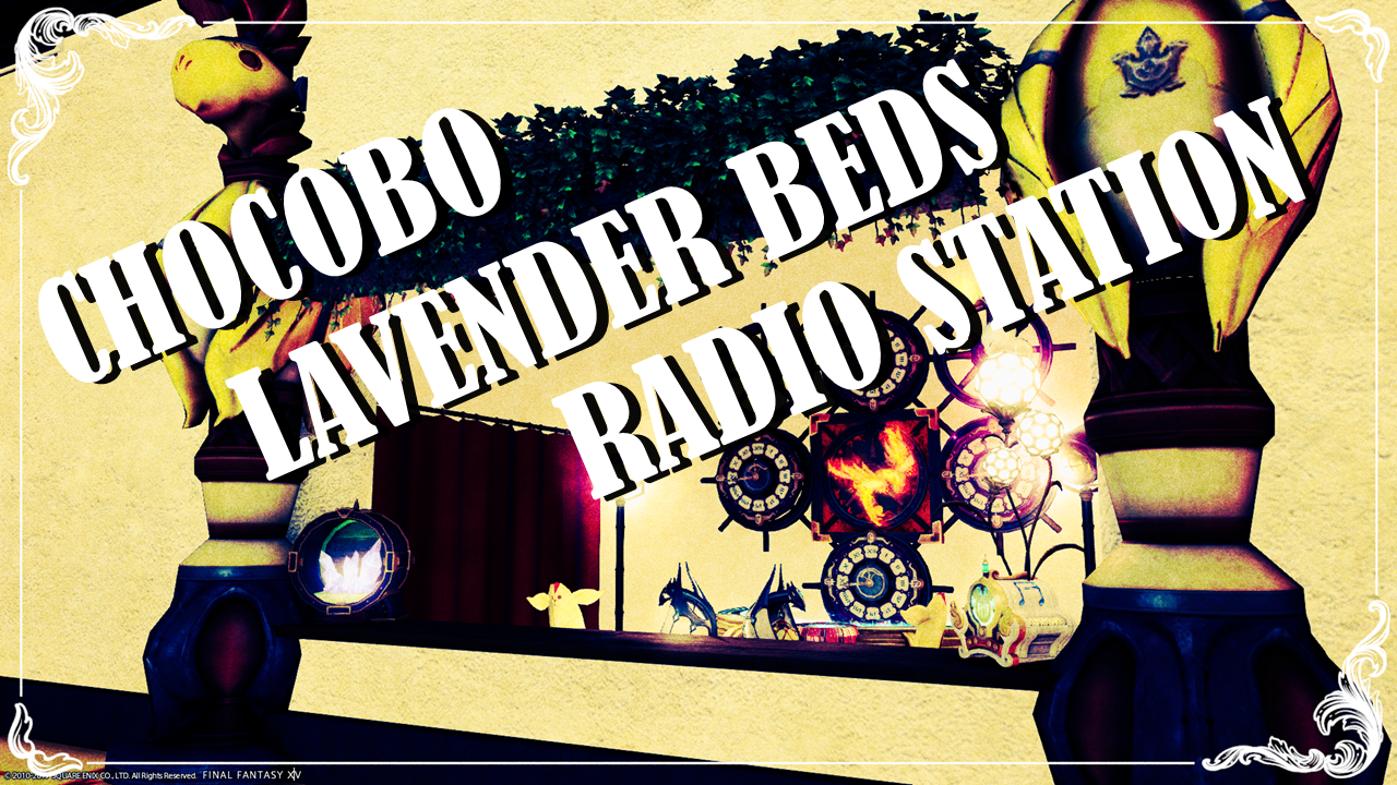 CHOCOBO LAVENDER BEDS RADIO STATION